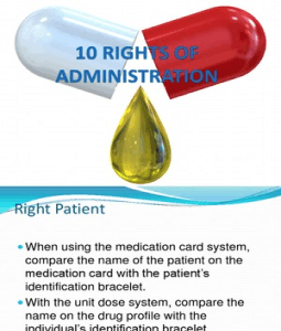 10 Rights Medication Administration http://www.scribd.com/doc/101859102/10-Rights-of-Administration