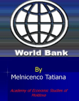 PRESENTATION ON WORLD BANK