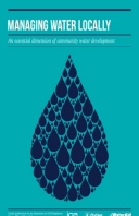 Managing Water Locally: An essential dimension of community water development