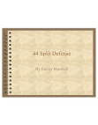 44 Split Defense by Danny Marshall