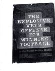 The Explosive Veer Offense  143 Pages